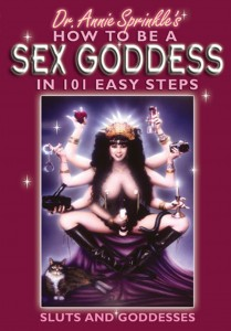 Sluts and Goddesses: How to Be a Sex Goddess in 101 Easy Steps