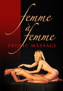 femme à femme – Erotic Massage